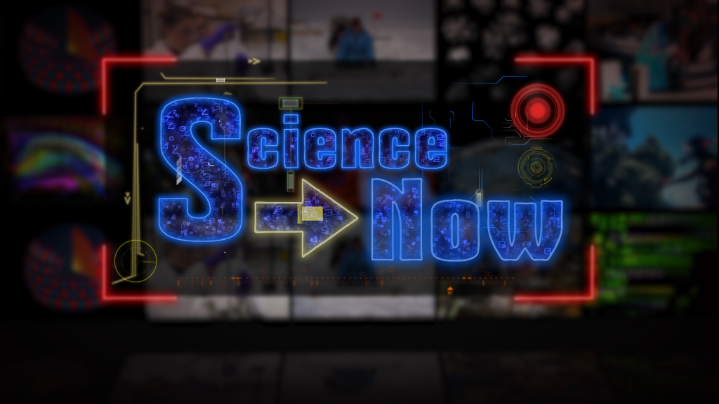 Science Now